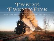 Twelve Twenty-Five