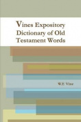 Vines Expository Dictionary of Old Testament Words