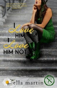 I Love Him, I Love Him Not