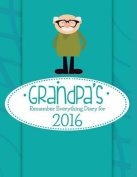 Grandpa's Remember Everything Diary for 2016