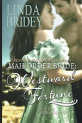Mail Order Bride - Westward Fortune (Montana Mail Order Brides Book 5)