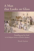 A Man That Looks on Glass