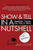 Show & Tell in a Nutshell  : Demonstrated Transitions from Telling to Showing