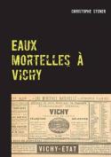 Eaux Mortelles a Vichy [FRE]