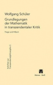 Grundlegungen Der Mathematik in Transzendentaler Kritik [GER]