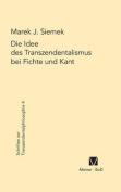 Die Idee Des Transzendentalismus Bei Fichte Und Kant  [GER]