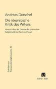 Die Idealistische Kritik Des Willens  [GER]