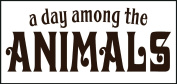 Wall Decor Plus More A Day Among The Animals Wall Vinyl Sticker Quote for Nursery or Kid's Room Decor 23W x 9H - Chocolate Brown Chocolate Brown
