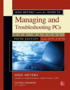 Mike Meyers' CompTIA A+ Guide to Managing and Troubleshooting PCs Lab Manual, Fifth Edition