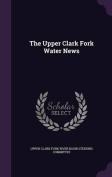 The Upper Clark Fork Water News