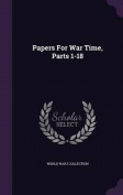Papers for War Time, Parts 1-18