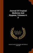 Journal of Tropical Medicine and Hygiene, Volumes 4-5
