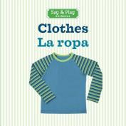 Clothes/La Ropa (Say & Play) [Board book]
