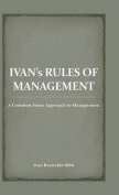 Ivan's Rules of Management