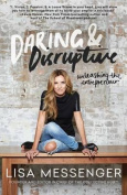 Daring & Disruptive  : Unleashing the Entrepreneur