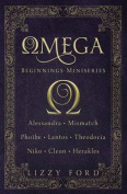Omega Beginnings Miniseries