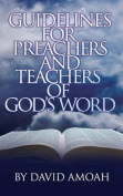Guidelines for Preachers and Teachers of God's Word
