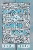 Always the Wanderer