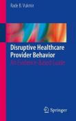 Disruptive Healthcare Provider Behavior