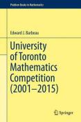 University of Toronto Mathematics Competition (2001-2015)