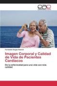Imagen Corporal y Calidad de Vida de Pacientes Cardiacos [Spanish]