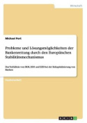 Probleme Und Losungsmoglichkeiten Der Bankenrettung Durch Den Europaischen Stabilitatsmechanismus [GER]