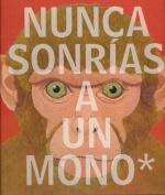 Nunca Sonrias a Un Mono [Spanish]
