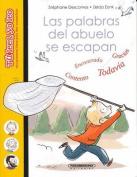 Las Palabras del Abuelo Se Escapan [Spanish]