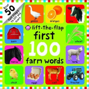Lift-the-Flap First 100 Farm Words [Board book]