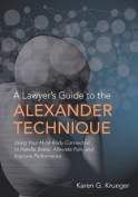 A Lawyer's Guide to the Alexander Technique
