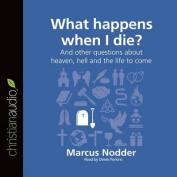What Happens When I Die? [Audio]
