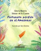 Fortunato Perdido En El Amazonas [Spanish]