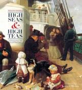 High Seas and High Teas