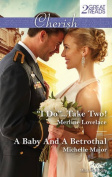 ''I DO''...TAKE TWO!/A BABY AND A BETROTHAL