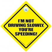 I'm Not Driving Too Slowy You're Speeding, Car Sign, Tailgating Car Sign, Decal, Bumper Stciker, Road Sign, Road Rage, Baby on Board Sign Style, Bad Driving Car Sign