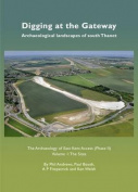 Digging at the Gateway: Archaeological landscapes of south Thanet
