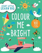 Start Little Learn Big Colour Me Bright Creative Activities