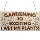 Gardening So Exciting I Wet My Plants! Novelty Garden Plaque