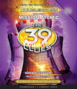 Mission Atomic (the 39 Clues [Audio]