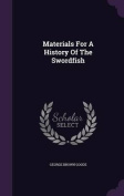 Materials for a History of the Swordfish
