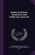 Studies in History, Economics, and Public Law, Issue 176