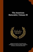 The American Naturalist, Volume 39
