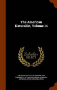The American Naturalist, Volume 14