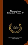 The American Naturalist, Volume 37