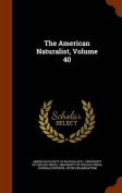 The American Naturalist, Volume 40