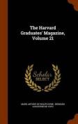 The Harvard Graduates' Magazine, Volume 21