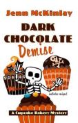 Dark Chocolate Demise  [Large Print]