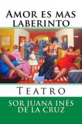 Amor Es Mas Laberinto: Teatro [Spanish]