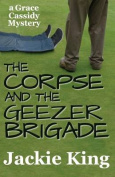 The Corpse and the Geezer Brigade