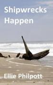 Shipwrecks Happen
